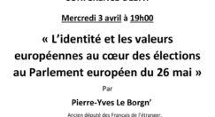 Conférence-débat le 3 avril 2019 « L'identité et les valeurs européennes au cœur des élections au Parlement européen du 26 mai » avec Pierre-Yves Le Borgn'